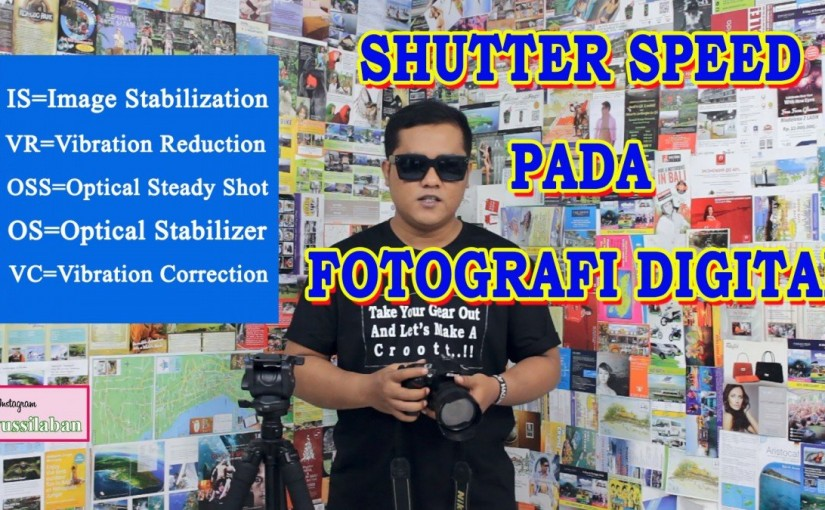 SHUTTER SPEED & MOTION PADA FOTOGRAFI DIGITAL