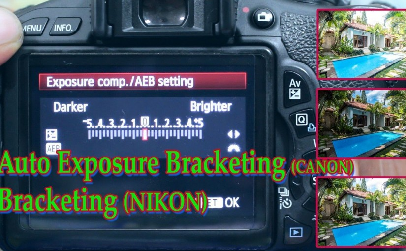 Memahami Auto Exposure Bracketing (Canon) | Bracketing (Nikon)