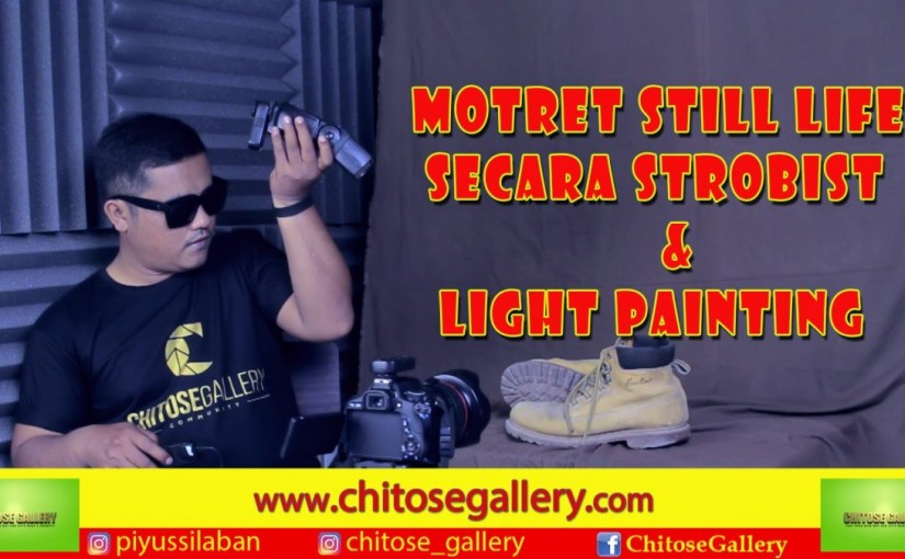 Foto Sill Life Strobistan & Light Painting Plus Editing Menggunakan Lightroom & Photoshop